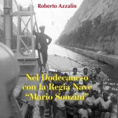 """Nel Dodecaneso con la Regia Nave """"Mario Sonzini"""""""