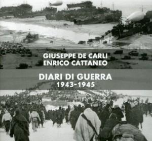 """""""Io militare italiano nel conflitto mondiale – Diari di guerra 1943-1945"""""""